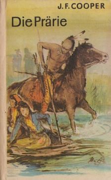 J. F. Cooper - Die Prärie [antikvár]
