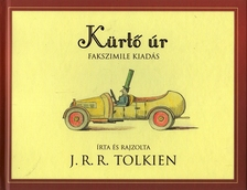 J. R. R. Tolkien - KÜRTŐ ÚR - (FAKSZIMILE KIADÁS)