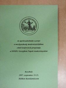 Csorna Zsigmond - Az agrárszakoktatás szerepe a mezőgazdaság modernizációjában című konferencia programja a XXXIX. Georgikon Napok rendezvényeként [antikvár]
