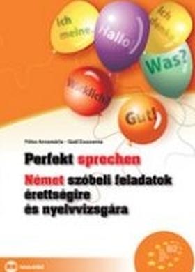 Fótos Annamária, Gaál Zsuzsanna - Perfekt sprechen - Német szóbeli feladatok érettségire és nyelvvizsgára