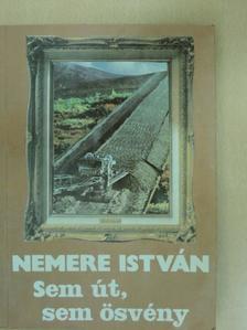Nemere István - Sem út, sem ösvény [antikvár]
