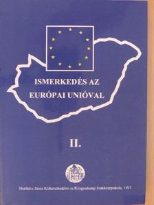 Kiss Judit - Ismerkedés az Európai Unióval II. [antikvár]