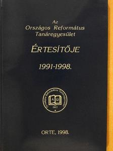 Ablonczy Gábor - Az Országos Református Tanáregyesület Értesítője 1991-1998 [antikvár]