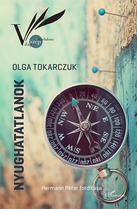 Olga Tokarczuk - Nyughatatlanok