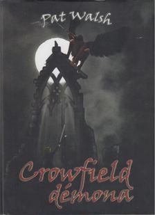 Pat Walsh - Crowfield démona [antikvár]