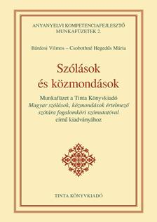 Bárdosi Vilmos, Csobothné Hegedűs Mária - Szólások és közmondások munkafüzet