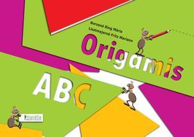 BOROSNÉ RING MÁRIA, LISZTMAJERNÉ FRITZ M - Origamis ABC