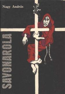 Nagy András - Savonarola [antikvár]