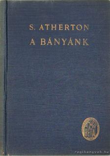 Atherton, S. - A bányánk [antikvár]