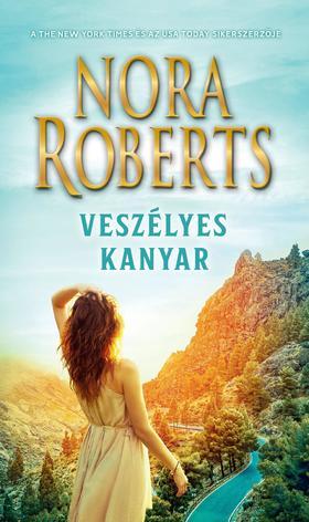Nora Roberts - Veszélyes kanyar