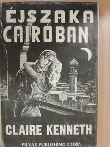 Claire Kenneth - Éjszaka Cairóban [antikvár]