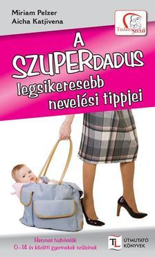 Miriam Pelzer - Aicha Katjivena - A SZUPERDADUS legsikeresebb nevelési tippjei