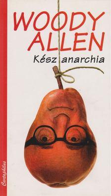 Woody Allen - Kész anarchia [antikvár]