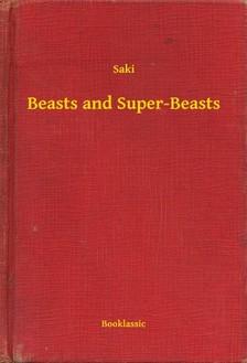 SAKI - Beasts and Super-Beasts [eKönyv: epub, mobi]