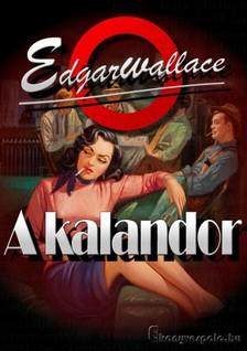 Edgar Wallace - A kalandor [eKönyv: epub, mobi]