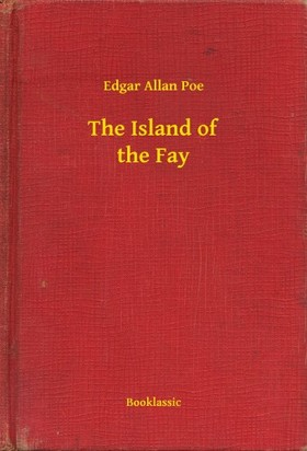 Edgar Allan Poe - The Island of the Fay [eKönyv: epub, mobi]