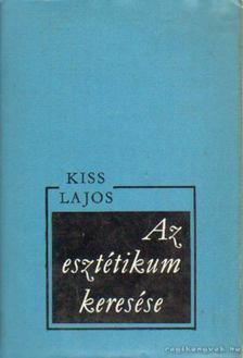 Kiss Lajos - Az esztétikum keresése [antikvár]
