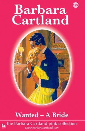 Barbara Cartland - Wanted - A Bride [eKönyv: epub, mobi]