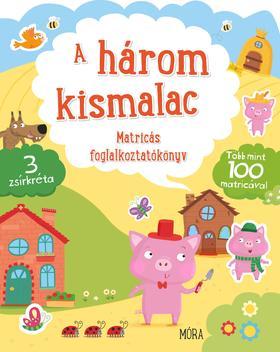 A három kismalac - Matricás foglalkoztatókönyv több mint 100 matricával