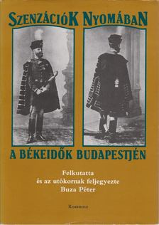 Buza Péter - Szenzációk nyomában a békeidők Budapestjén [antikvár]
