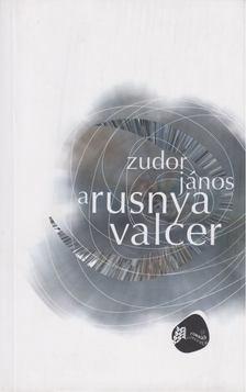 Zudor János - A rusnya valcer [antikvár]