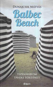 DUNAJCSIK MÁTYÁS - Balbec Beach [antikvár]