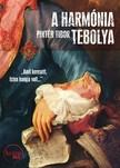 Pintér Tibor - A harmónia tébolya [eKönyv: epub, mobi]