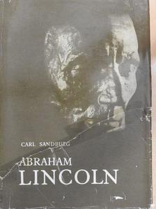 Carl Sandburg - Abraham Lincoln [antikvár]