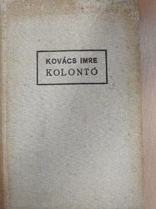 Kovács Imre - Kolontó [antikvár]