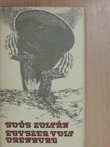 Soós Zoltán - Egyszer volt Orenburg [antikvár]