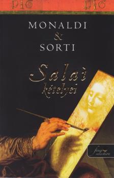 Rita Monaldi, Francesco Sorti - Salai kételyei - KEMÉNY BORÍTÓS