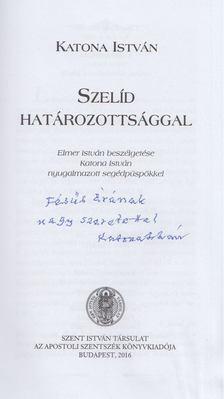 Katona István - Szelíd határozottsággal (Dedikált) [antikvár]
