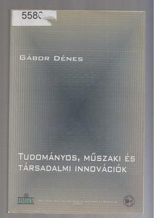 Gábor Dénes - Tudományos, műszaki és társadalmi innovációk [antikvár]