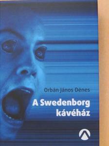 Orbán János Dénes - A Swedenborg kávéház [antikvár]