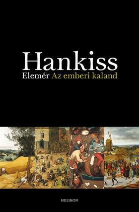 HANKISS ELEMÉR - Az emberi kaland