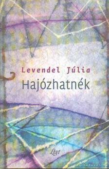 Levendel Júlia - Hajózhatnék [antikvár]