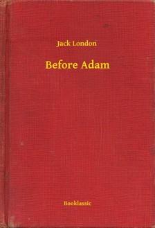 Jack London - Before Adam [eKönyv: epub, mobi]