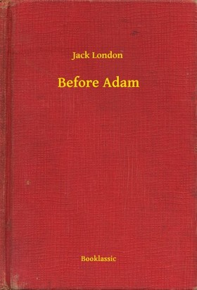 Jack London - Before Adam [eKönyv: epub, mobi]