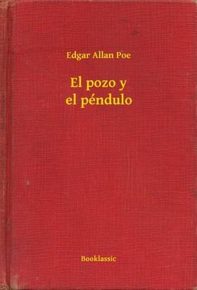Edgar Allan Poe - El pozo y el péndulo