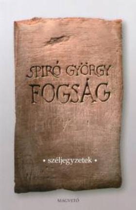 Spiró György - Fogság - széljegyzetek