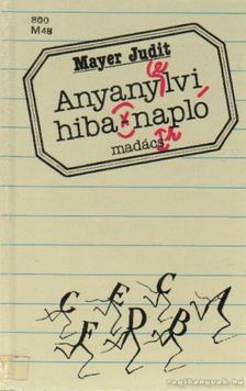 Mayer Judit - Anyanyelvi hibanapló [antikvár]
