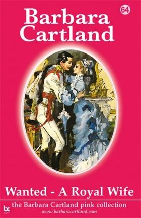 Barbara Cartland - Wanted A Royal Wife [eKönyv: epub, mobi]
