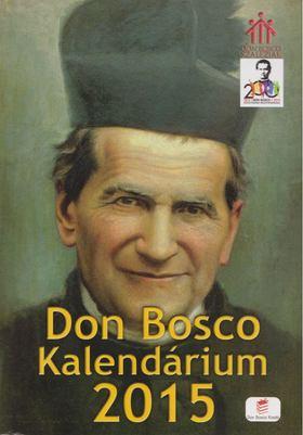 Lengyel Erzsébet - Don Bosco Kalendárium 2015 [antikvár]