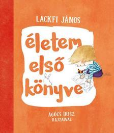 LACKFI JÁNOS - Életem első könyve