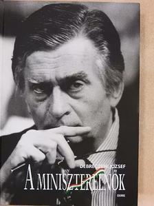 Debreczeni József - A miniszterelnök [antikvár]