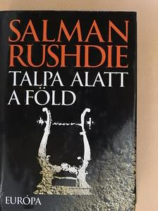Salman Rushdie - Talpa alatt a föld [antikvár]