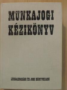 Arany Jánosné - Munkajogi kézikönyv [antikvár]