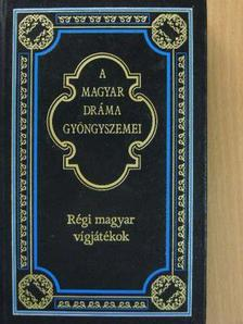 Bessenyei György - Régi magyar vígjátékok [antikvár]