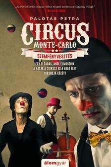 Palotás Petra - Circus Monte-Carlo 2. - Szemfényvesztés [eKönyv: epub, mobi]