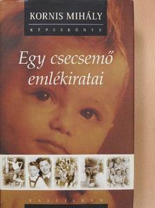 Kornis Mihály - Egy csecsemő emlékiratai [antikvár]